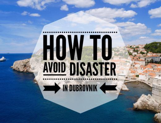 Avoid disaster in Dubrovnik